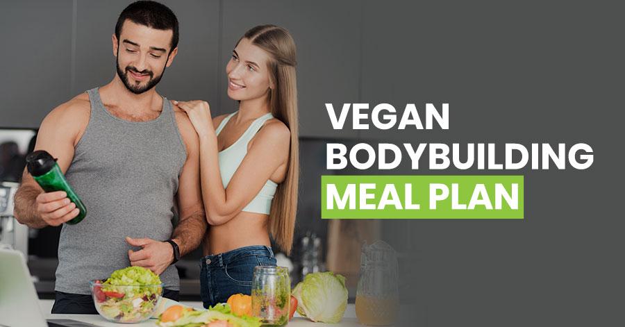 Vegan Bodybuilding Meal Plan for Bulking & Cutting (2019)