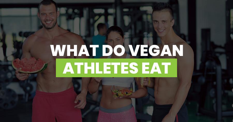 What Do Vegan Athletes Eat Featured Image